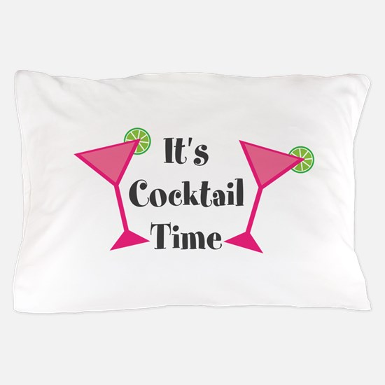 Its Cocktail Time Pillow Case
