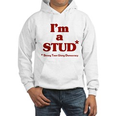 I'm a STUD* Hooded Sweatshirt