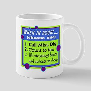 When In Doubt Mugs