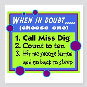 """When In Doubt Square Car Magnet 3"""" x 3"""""""
