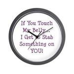 Touch My Belly I Get to Stab You Wall Clock