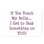 Touch My Belly I Get to Stab You Postcards (Packag