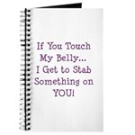 Touch My Belly I Get to Stab You Journal