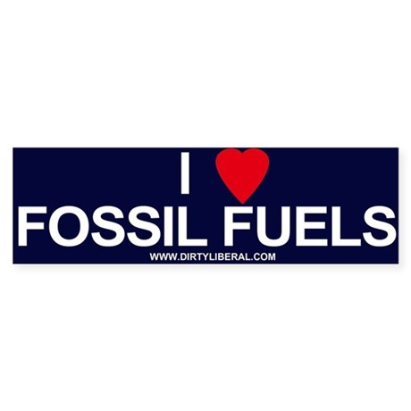 I Love Fossil Fuels Bumper Sticker