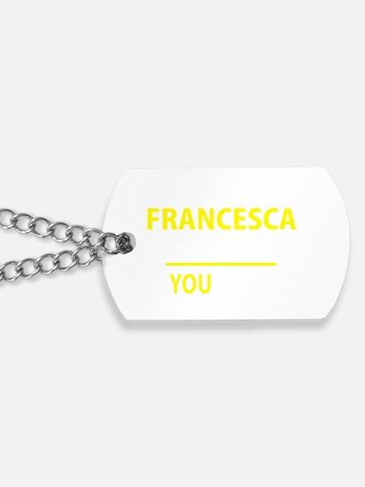 Cute Francesca Dog Tags