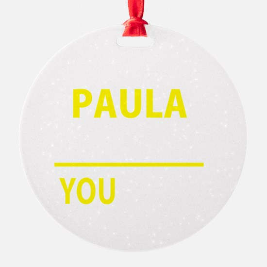 Unique Paula Ornament