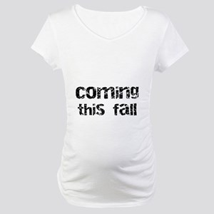 Coming this Fall Maternity T-Shirt