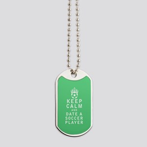 Keep Calm and Date a Soccer Player FULL Dog Tags