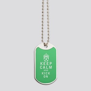 Keep Calm and Kick On FULL Dog Tags