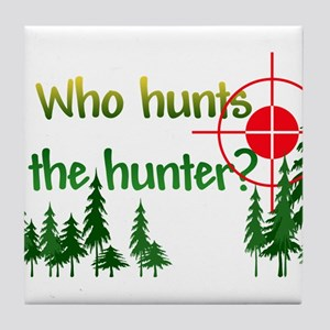 Who Hunts the Hunter Tile Coaster