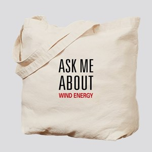 Ask Me About Wind Energy Tote Bag