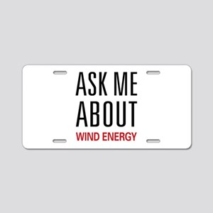 Ask Me About Wind Energy Aluminum License Plate