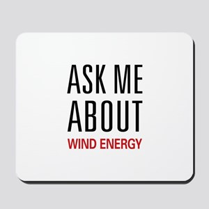 Ask Me About Wind Energy Mousepad