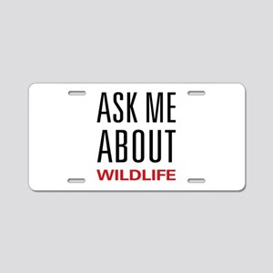 Ask Me About Wildlife Aluminum License Plate