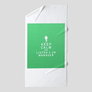 Keep Calm and Listen 2 UR Manager Beach Towel