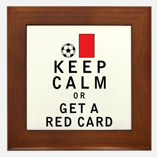 Keep Calm or Get a Red Card Framed Tile