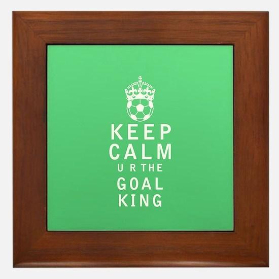 Keep Calm u r the Goal King Framed Tile