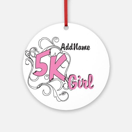 Customize 5k Girl Ornament (Round)