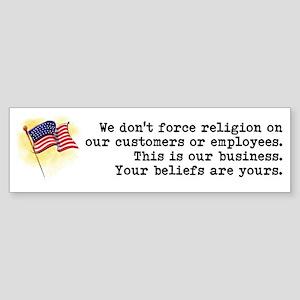 We Don't Force Religion Sticker (Bumper)