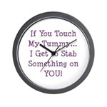Touch My Tummy I Get to Stab You Wall Clock