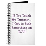 Touch My Tummy I Get to Stab You Journal