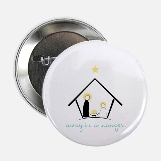 "Away In A Manger 2.25"" Button"