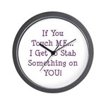 If You Touch Me I Stab You Wall Clock