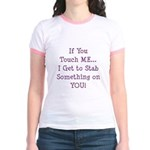 If You Touch Me I Stab You Jr. Ringer T-Shirt