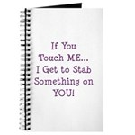 If You Touch Me I Stab You Journal