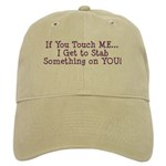 If You Touch Me I Stab You Cap