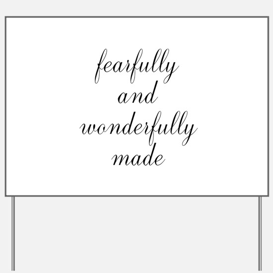 Fearfully and Wonderfully Made Script Yard Sign
