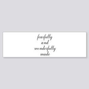 Fearfully and Wonderfully Made Script Bumper Stick