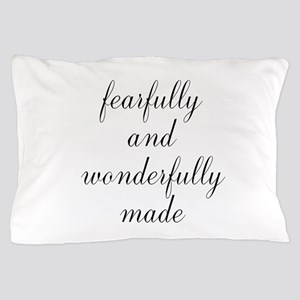 Fearfully and Wonderfully Made Script Pillow Case