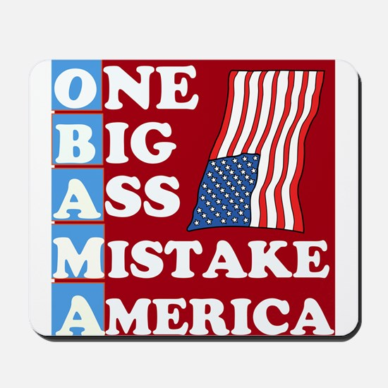 OBAMA - One Big Ass Mistake Mousepad