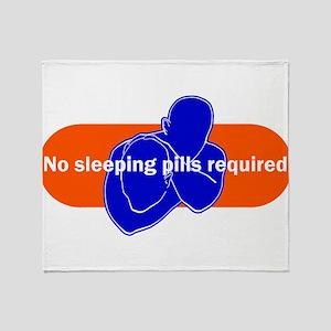 No sleeping pills required Throw Blanket