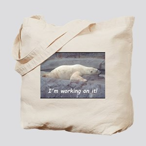 I Am Working On It Tote Bag
