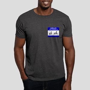 my name is et al. Dark T-Shirt