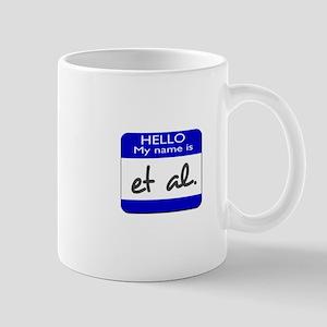 my name is et al. Mug