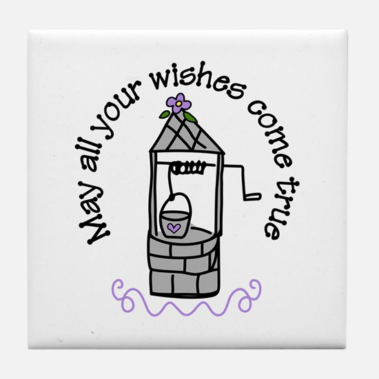 May all your wishes come true Tile Coaster