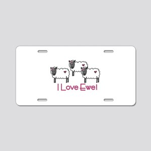 I love ewe! Aluminum License Plate