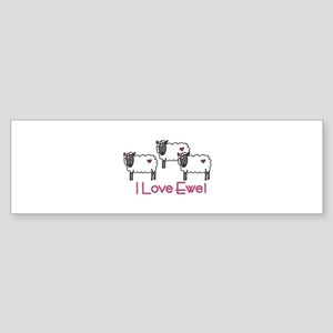 I love ewe! Bumper Sticker