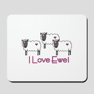 I love ewe! Mousepad