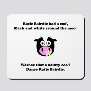 Katie Bairdie Had A Coo' Mousepad