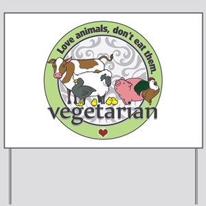 Love Animals Dont Eat Them Vegetarian Yard Sign