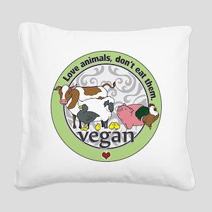 Love Animals Dont Eat Them Ve Square Canvas Pillow