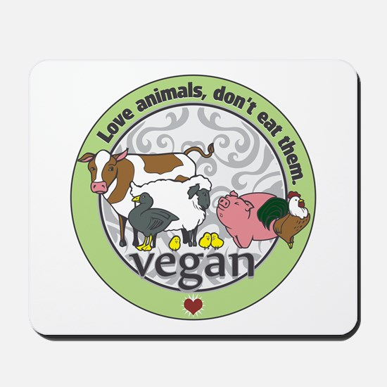 Love Animals Dont Eat Them Vegan Mousepad