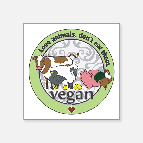 "Love Animals Dont Eat Them Square Sticker 3"" x 3"""