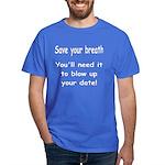 Save your breath Dark T-Shirt