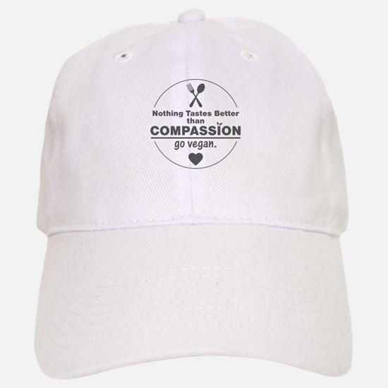 Vegan Nothing Tastes Better Than Compassion Baseball Baseball Cap