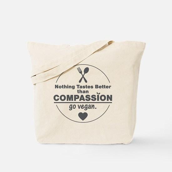 Vegan Nothing Tastes Better Than Compassi Tote Bag